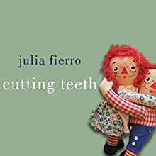 Cutting Teeth (       UNABRIDGED) by Julia Fierro Narrated by Xe Sands