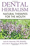img - for Dental Herbalism: Natural Therapies for the Mouth book / textbook / text book