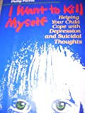 img - for I Want to Kill Myself: Helping Your Child Cope With Depression and Suicidal Thoughts by Tonia K. Shamoo (1990-03-03) book / textbook / text book