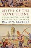 img - for Myths of the Rune Stone: Viking Martyrs and the Birthplace of America book / textbook / text book