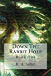Down The Rabbit Hole: Book One (Engli...
