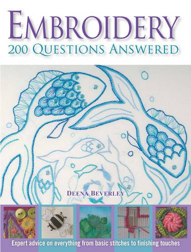 Embroidery: 200 Questions Answered