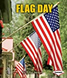 Flag Day (First Step Nonfiction (Paperback))