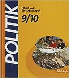 img - for Politik Arbeitsbuch: Politik 9/10. Arbeitsbuch. Niedersachsen. Neubearbeitung: F r den Politik-Unterricht an Gymnasien book / textbook / text book