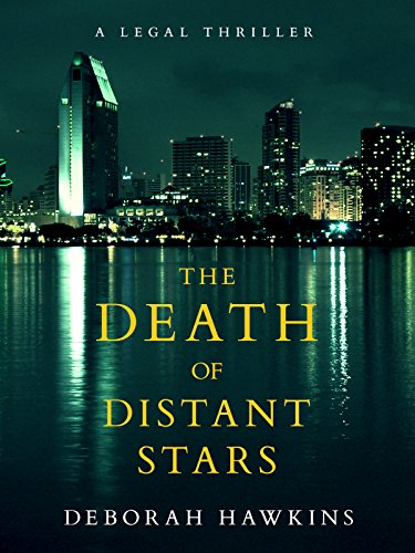 A delicious tale of legal intrigue and drama:  Deborah Hawkins' The Death of Distant Stars