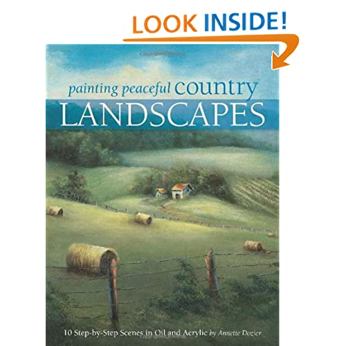 ... Peaceful Country Landscapes: 10 Step-by-step Scenes in Oil and Acrylic