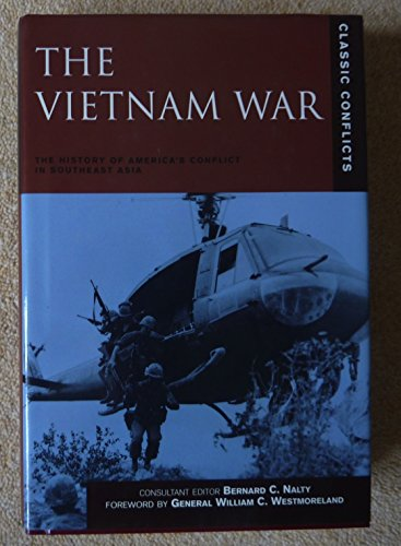 The Vietnam War: The History of America's Conflict in Southeast Asia (Classic Conflicts)