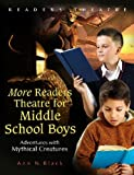 More Readers Theatre for Middle School Boys: Adventures with Mythical Creatures