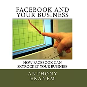 Facebook and Your Business Audiobook