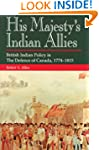 His Majesty's Indian Allies: British...