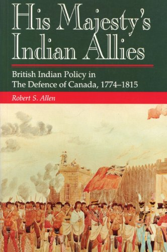 USED (LN) His Majesty's Indian Allies: British Indian Policy in The Defence of C