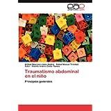Traumatismo Abdominal En El Ni O: Principios generales