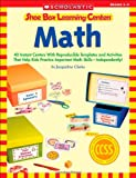 Shoe Box Learning Centers: Math: 40 Instant Centers With Reproducible Templates and Activities That Help Kids Practice Important Math Skills-Independently!