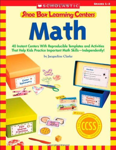 Shoe Box Learning Centers: Math: 40 Instant Centers With Reproducible Templates and Activities That Help Kids Practice Important Math Skills—Independently! (Math Learning Centers compare prices)