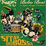 Sitar and Bossa Bebo Best & Super Lounge Orc