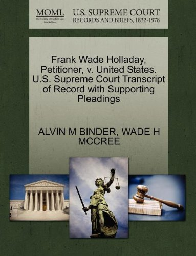 Frank Wade Holladay, Petitioner, v. United States. U.S. Supreme Court Transcript of Record with Supporting Pleadings