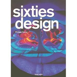 Sixties Design: 25 Jahre TASCHEN (25th Anniversary Special Edtn)
