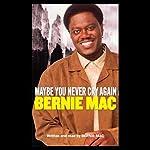 Maybe You Never Cry Again | Bernie Mac