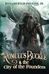 Romulus Buckle & the City of the Founders (The Chronicles of the Pneumatic Zeppelin, Book One)