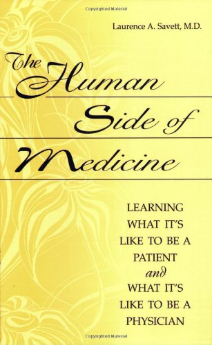 The Human Side of Medicine: Learning What It's Like to Be...