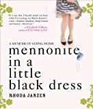 Rhonda Janzen Mennonite in a Little Black Dress: A Memoir of Going Home