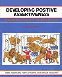 Developing Positive Assertiveness (The Fifty-minute series)
