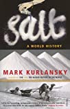 Salt: A World History (0099281996) by Kurlansky, Mark