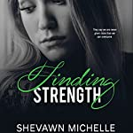 Finding Strength | Shevawn Michelle