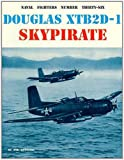 Image of Naval Fighters Number Thirty-Six Douglas XTB2D-1 Skypirate