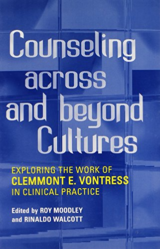 Counseling Across and Beyond Cultures: Exploring the Work of Clemmont E. Vontress in Clinical Practice
