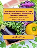Steps for starting a low budget Organic Vegetable Terrace Garden