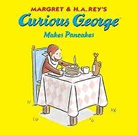 Curious George Makes Pancakes