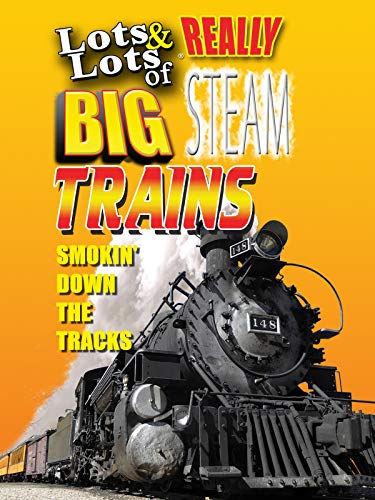 Clip: Lots & Lots of Really Big Steam Trains - Smokin' Down the Tracks