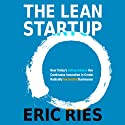 The Lean Startup: How Today's Entrepreneurs Use Continuous Innovation to Create Radically Successful Businesses (       ungekürzt) von Eric Ries Gesprochen von: Eric Ries