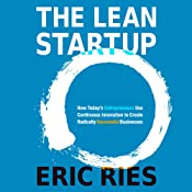 The Lean Startup: How Today's Entrepreneurs Use Continuous Innovation to Create Radically Successful Businesses | [Eric Ries]
