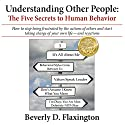 Understanding Other People: The Five Secrets to Human Behavior Audiobook by Beverly D. Flaxington Narrated by Beverly D. Flaxington, Mike Slemmer