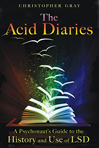 The Acid Diaries: A Psychonaut's Guide to the History and Use of LSD Picture