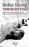 Vernichtung: Die deutsche Ordnungspolizei und der Judenmord im Warschauer Ghetto 1940-43