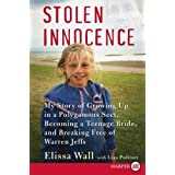 Stolen Innocence Lp: My Story of Growing Up in a Polygamous Sect, Becoming a Teenage Bride, and Breaking Free of Warren Jeffsby Elissa Wall