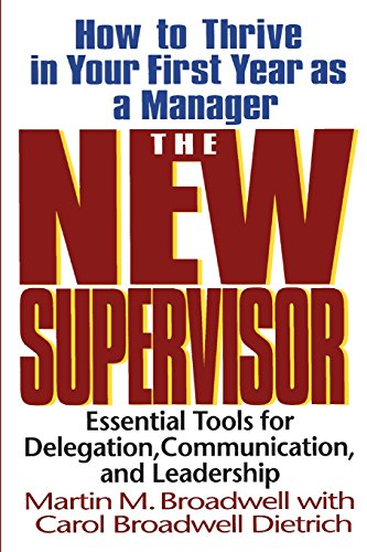 Image for The New Supervisor: How To Thrive In Your First Year As A Manager