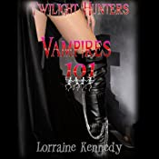 Vampires 101: Twilight Hunters, Book 1 | [Lorraine Kennedy]