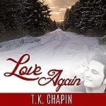 Love Again | T.K. Chapin