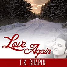 Love Again (       UNABRIDGED) by T.K. Chapin Narrated by Jay Prichard