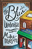 The Blue Umbrella: A Novel (1434765261) by Mason, Mike