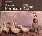 img - for Pioneering Painters:The Glasgow Boys book / textbook / text book