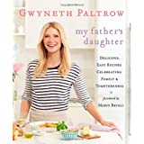 My Father's Daughter: Delicious, Easy Recipes Celebrating Family & Togethernessby Gwyneth Paltrow