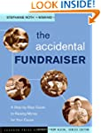 The Accidental Fundraiser: A Step-by-...