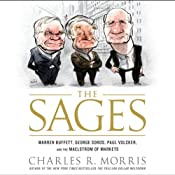 Sages: Warren Buffett, George Soros, Paul Volcker, and the Maelstrom of Markets | [Charles R. Morris]
