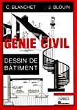 G�nie Civil : Dessin de b�timent, lyc�es professionnels, lyc�es techniques, formation continue