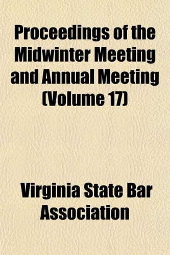 Proceedings of the Midwinter Meeting and Annual Meeting (Volume 17)